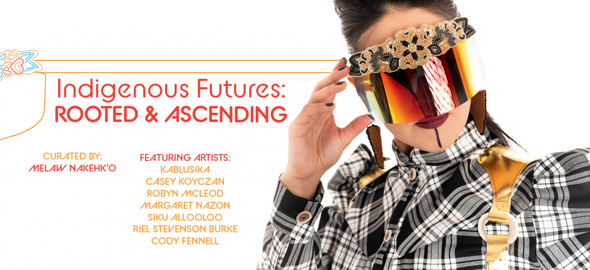 Indigenous Futures: Rooted and Ascending Exhibition